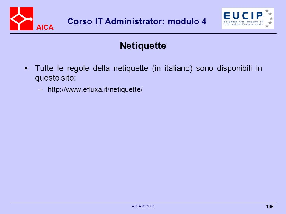 Netiquette Tutte le regole della netiquette (in italiano) sono disponibili in questo sito: http://www.efluxa.it/netiquette/