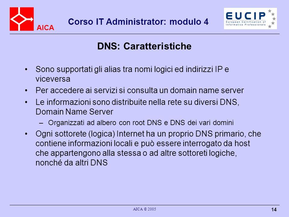 DNS: Caratteristiche Sono supportati gli alias tra nomi logici ed indirizzi IP e viceversa.