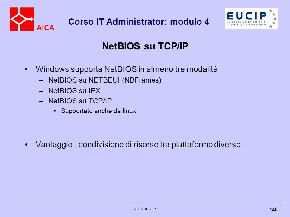 NetBIOS su TCP/IP Windows supporta NetBIOS in almeno tre modalità