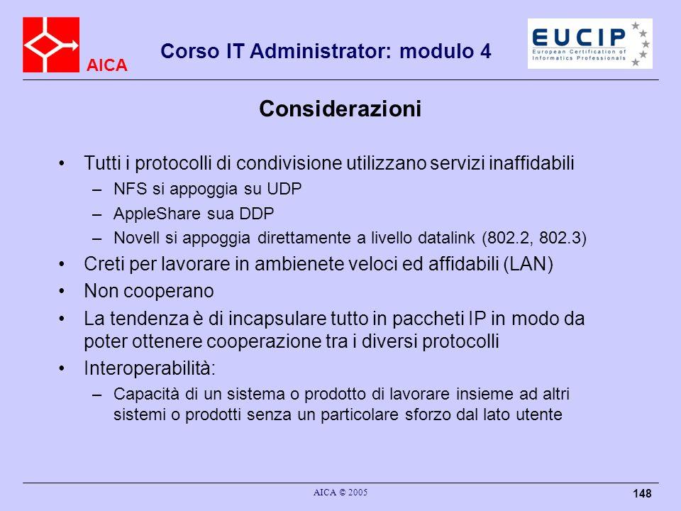 Considerazioni Tutti i protocolli di condivisione utilizzano servizi inaffidabili. NFS si appoggia su UDP.
