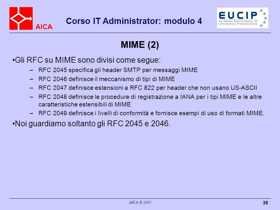 MIME (2) Gli RFC su MIME sono divisi come segue: