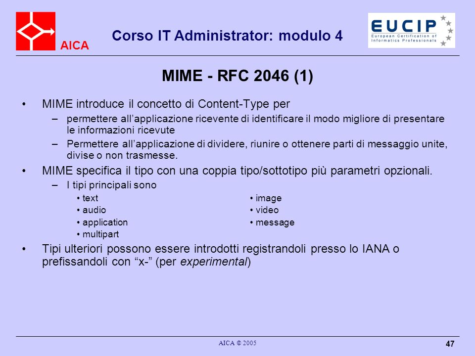 MIME - RFC 2046 (1) MIME introduce il concetto di Content-Type per