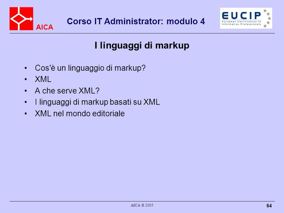 I linguaggi di markup Cos è un linguaggio di markup XML