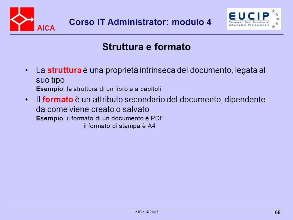 Struttura e formato La struttura è una proprietà intrinseca del documento, legata al suo tipo Esempio: la struttura di un libro è a capitoli.