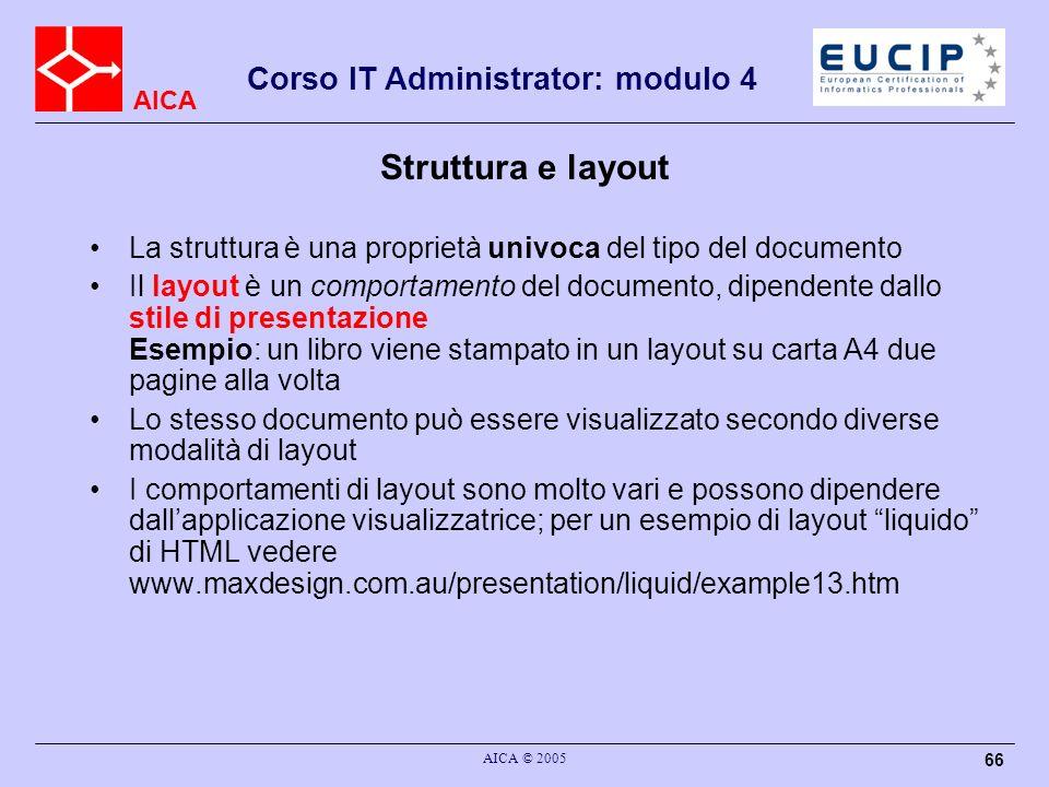 Struttura e layout La struttura è una proprietà univoca del tipo del documento.