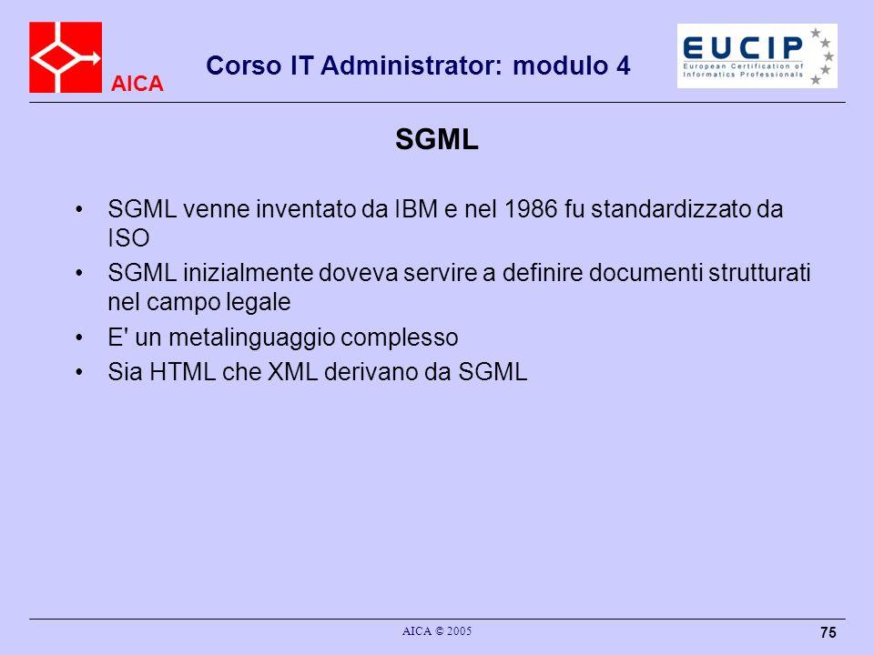 SGML SGML venne inventato da IBM e nel 1986 fu standardizzato da ISO
