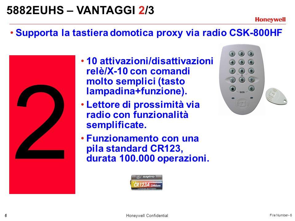 5882EUHS – VANTAGGI 2/3 Supporta la tastiera domotica proxy via radio CSK-800HF. 2.