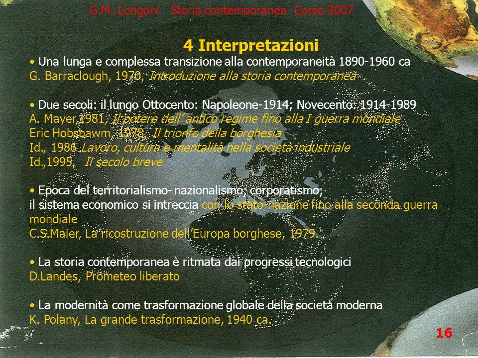 4 Interpretazioni 16 G.M. Longoni Storia contemporanea Corso 2007