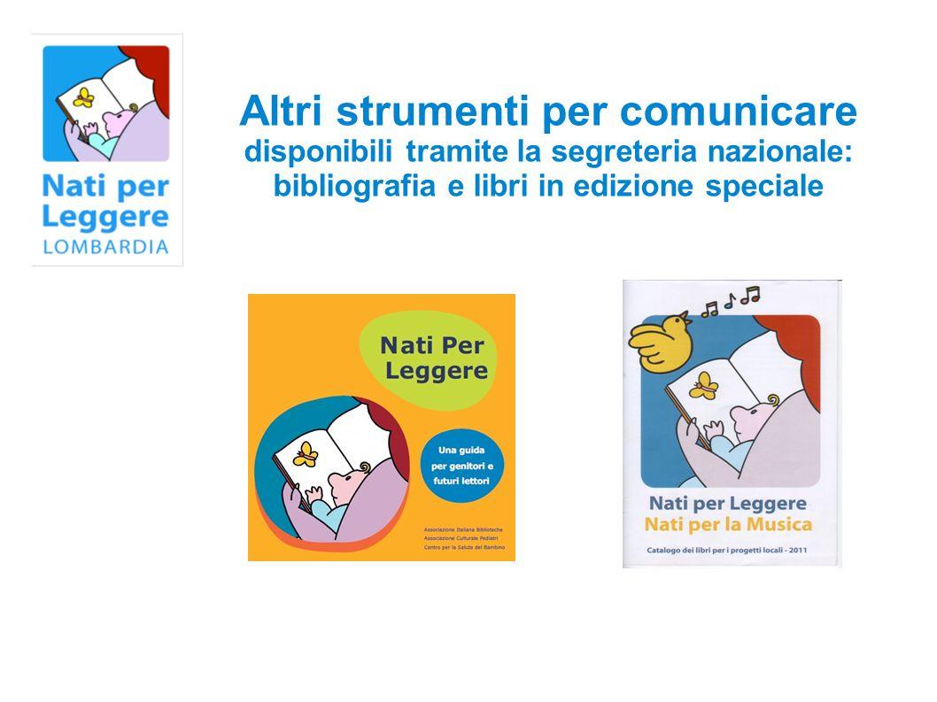 Altri strumenti per comunicare disponibili tramite la segreteria nazionale: bibliografia e libri in edizione speciale