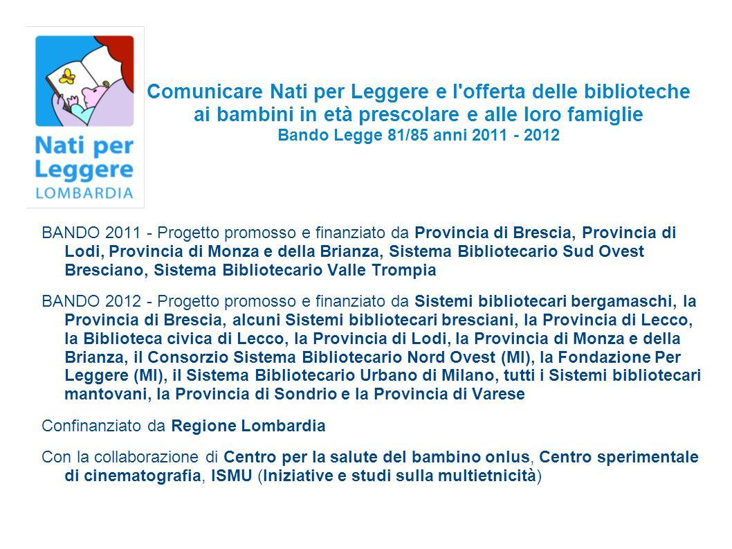 Comunicare Nati per Leggere e l offerta delle biblioteche ai bambini in età prescolare e alle loro famiglie Bando Legge 81/85 anni 2011 - 2012