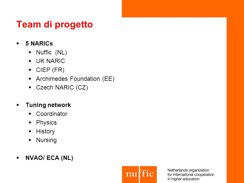 Team di progetto 5 NARICs Nuffic (NL) UK NARIC CIEP (FR)
