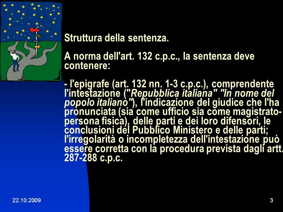 Struttura della sentenza. A norma dell art. 132 c. p. c