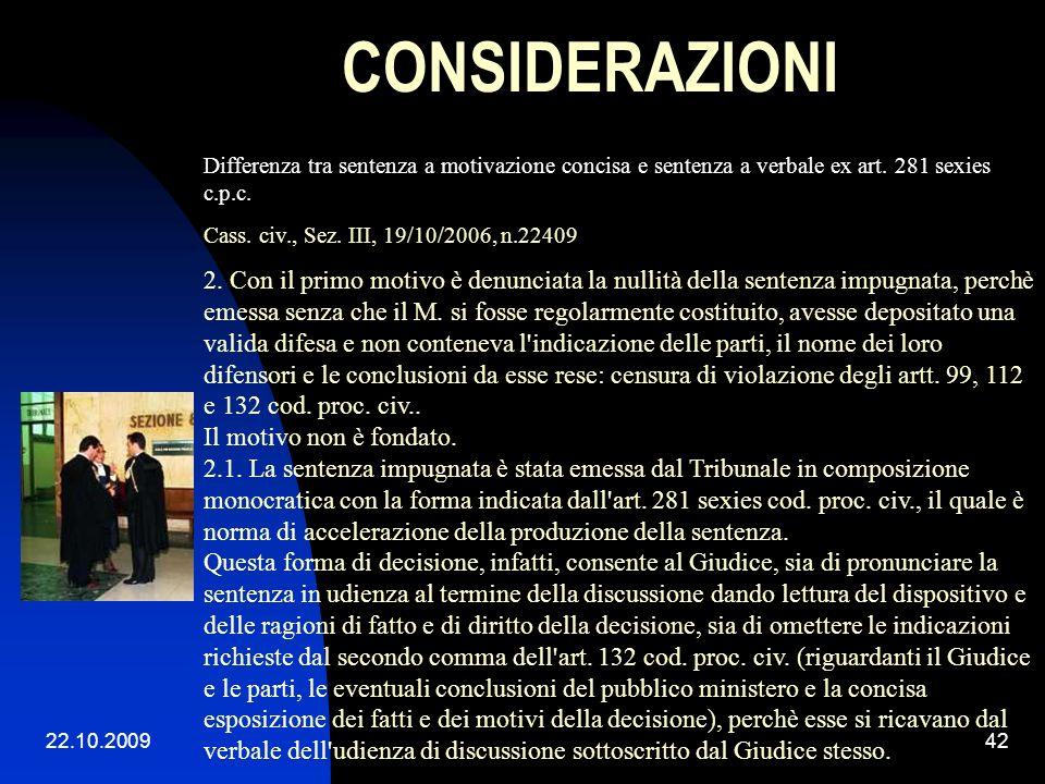 CONSIDERAZIONI Differenza tra sentenza a motivazione concisa e sentenza a verbale ex art. 281 sexies c.p.c.