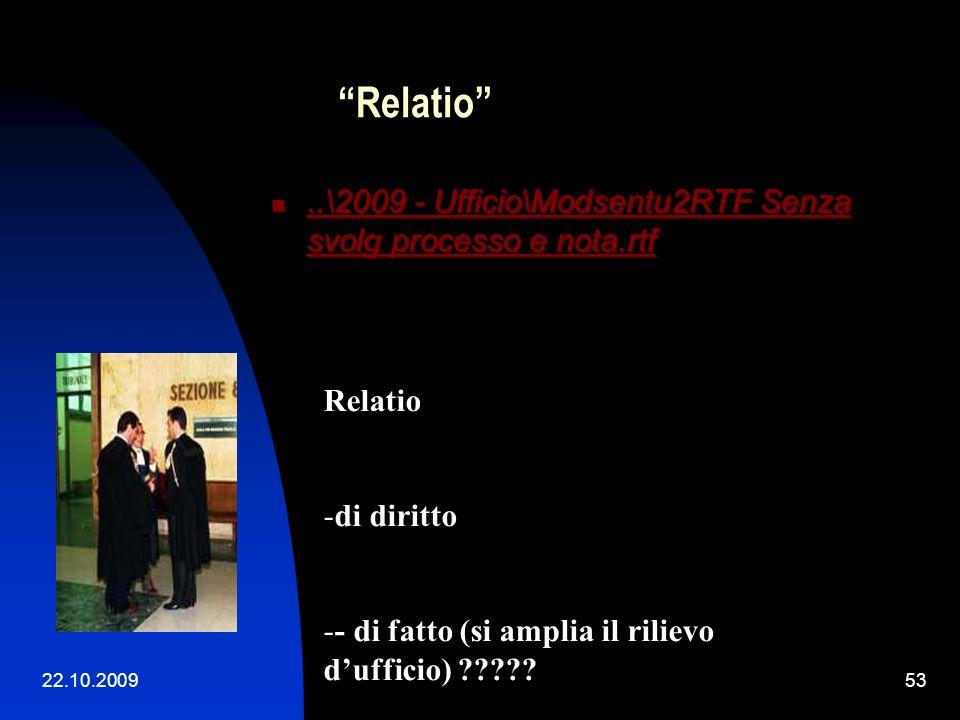 Relatio ..\2009 - Ufficio\Modsentu2RTF Senza svolg processo e nota.rtf. Relatio. di diritto. - di fatto (si amplia il rilievo d'ufficio)