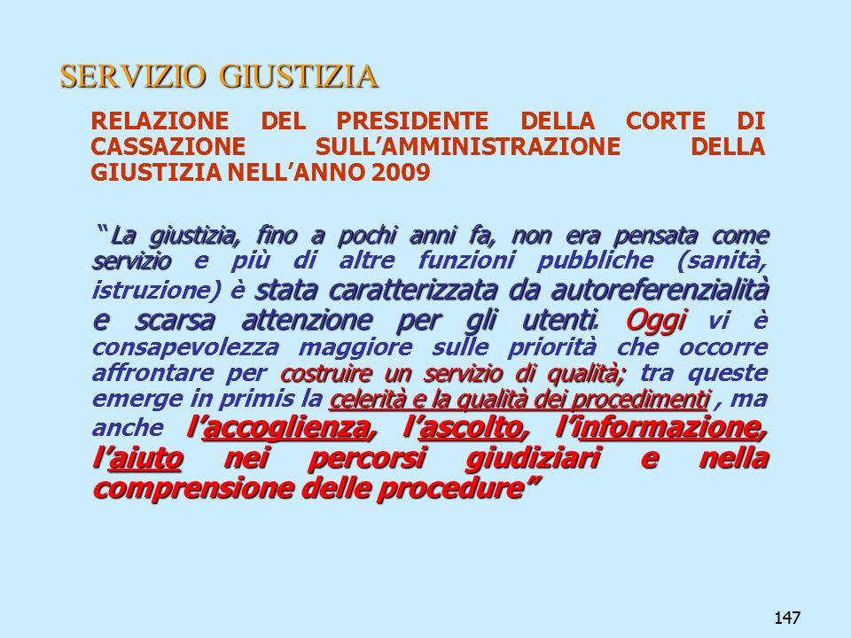 SERVIZIO GIUSTIZIA RELAZIONE DEL PRESIDENTE DELLA CORTE DI CASSAZIONE SULL'AMMINISTRAZIONE DELLA GIUSTIZIA NELL'ANNO 2009.