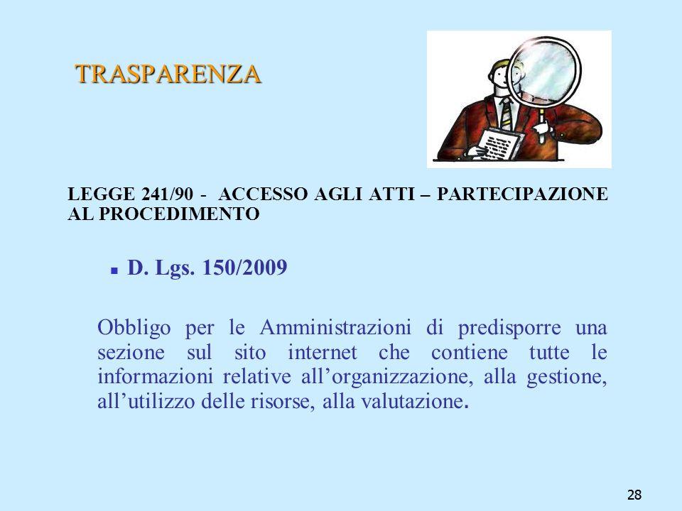 TRASPARENZA LEGGE 241/90 - ACCESSO AGLI ATTI – PARTECIPAZIONE AL PROCEDIMENTO. D. Lgs. 150/2009.