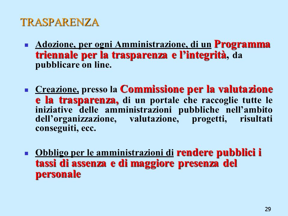 TRASPARENZA Adozione, per ogni Amministrazione, di un Programma triennale per la trasparenza e l'integrità, da pubblicare on line.