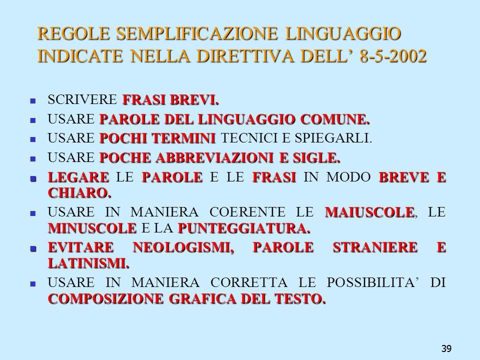 REGOLE SEMPLIFICAZIONE LINGUAGGIO INDICATE NELLA DIRETTIVA DELL' 8-5-2002