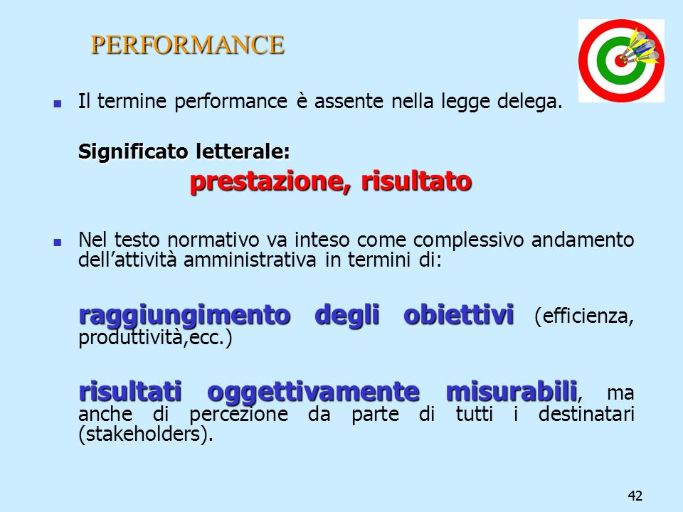 PERFORMANCE Il termine performance è assente nella legge delega.