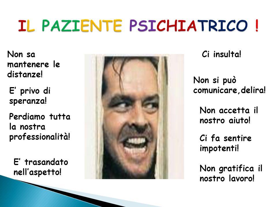IL PAZIENTE PSICHIATRICO !