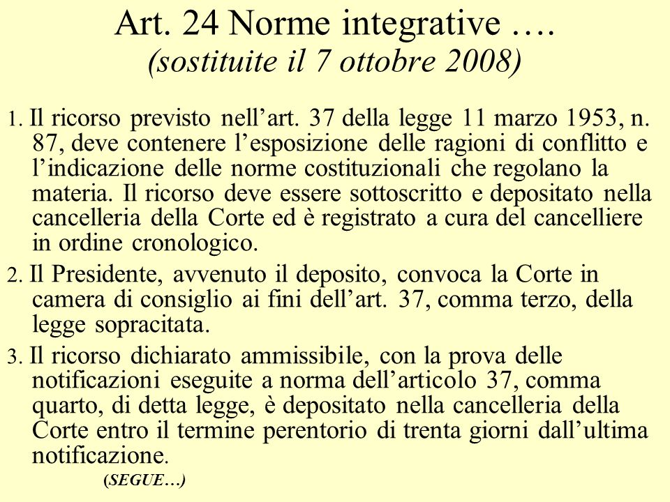 Art. 24 Norme integrative …. (sostituite il 7 ottobre 2008)