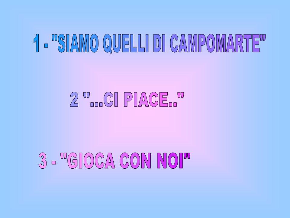 1 - SIAMO QUELLI DI CAMPOMARTE