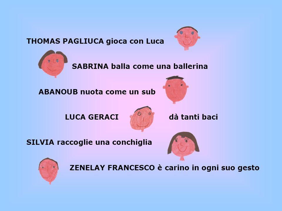 THOMAS PAGLIUCA gioca con Luca