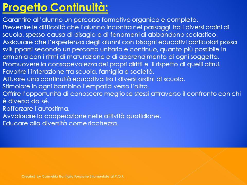 Progetto Continuità: Garantire all'alunno un percorso formativo organico e completo.
