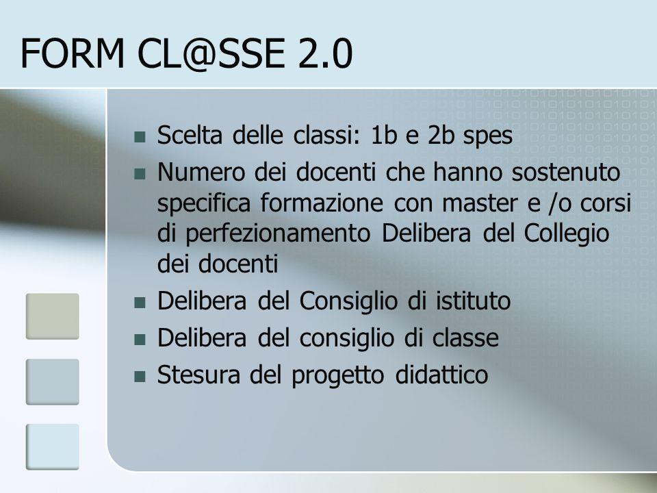 FORM CL@SSE 2.0 Scelta delle classi: 1b e 2b spes