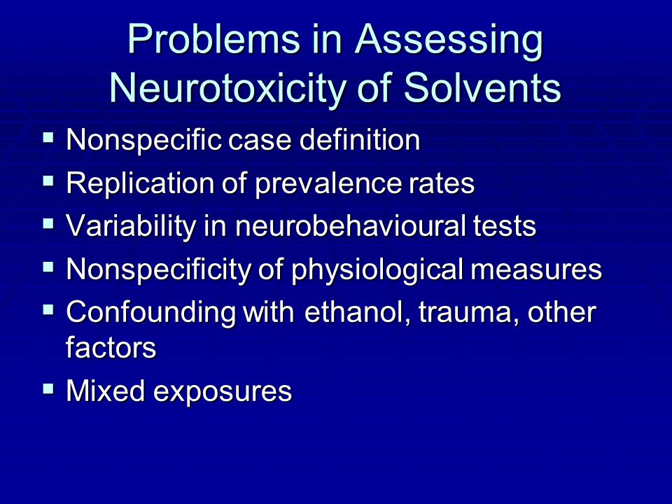Problems in Assessing Neurotoxicity of Solvents