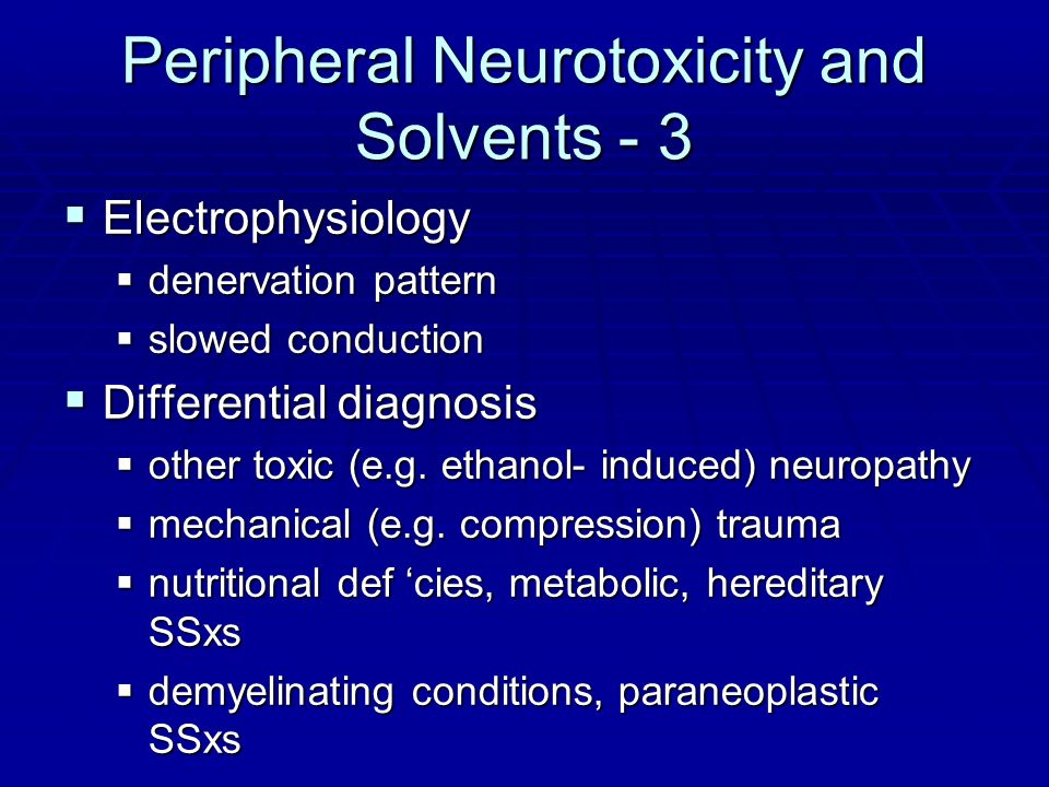 Peripheral Neurotoxicity and Solvents - 3