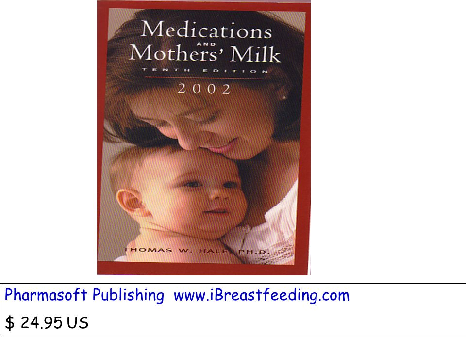 Hale Pharmasoft Publishing www.iBreastfeeding.com $ 24.95 US