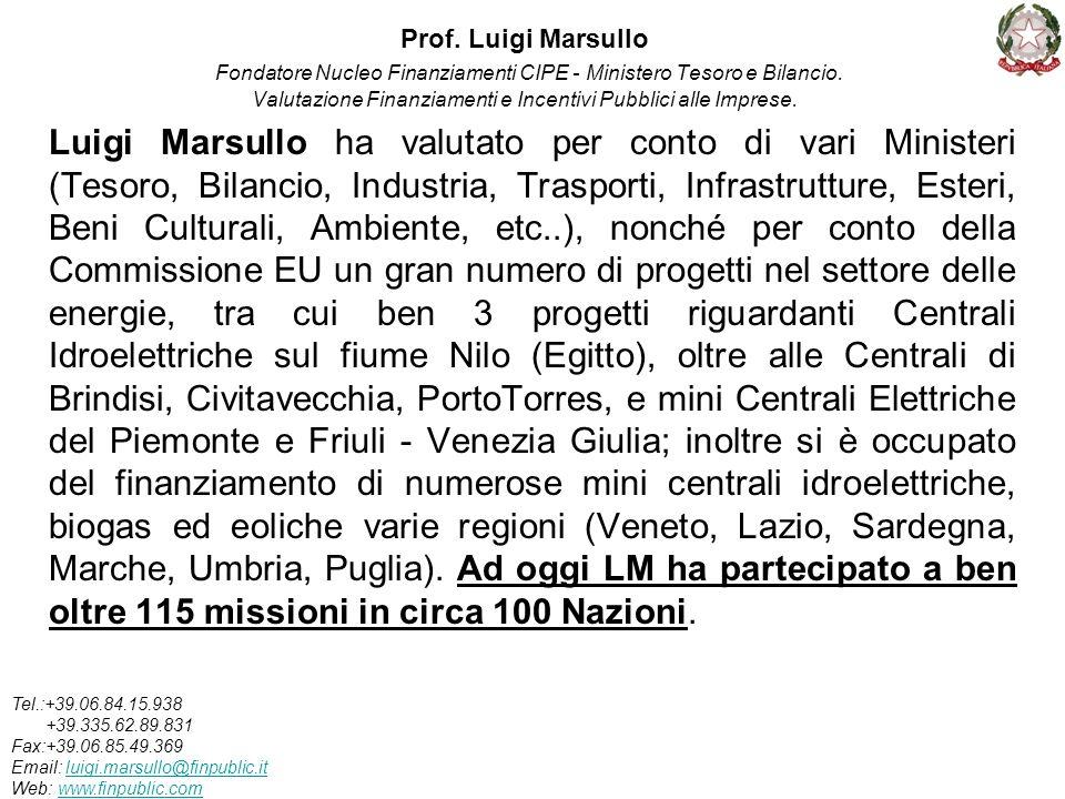Prof. Luigi Marsullo Fondatore Nucleo Finanziamenti CIPE - Ministero Tesoro e Bilancio. Valutazione Finanziamenti e Incentivi Pubblici alle Imprese.