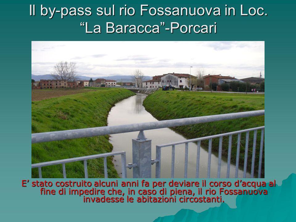 Il by-pass sul rio Fossanuova in Loc. La Baracca -Porcari
