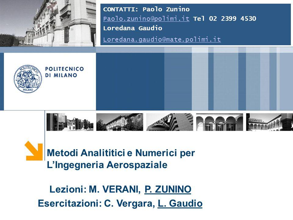 Lezioni: M. VERANI, P. ZUNINO Esercitazioni: C. Vergara, L. Gaudio