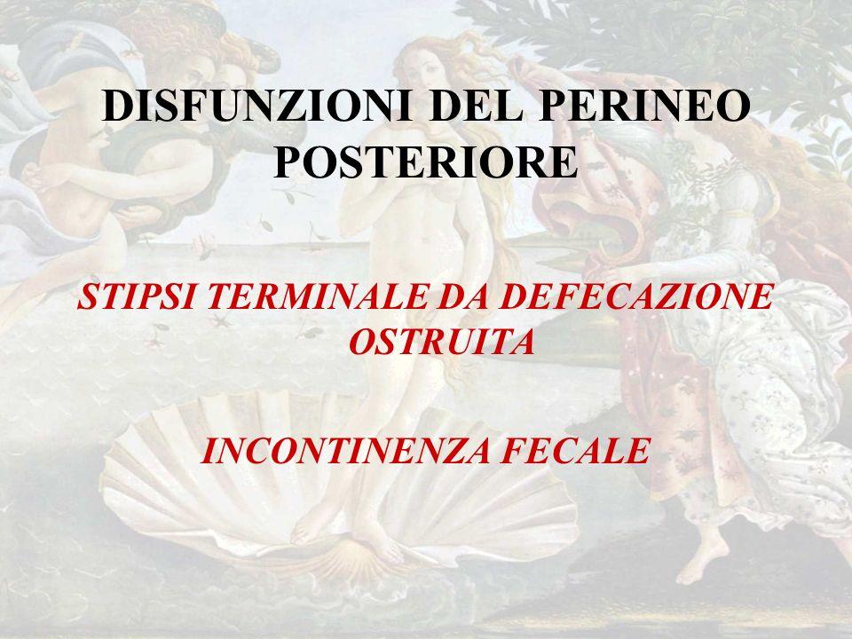 DISFUNZIONI DEL PERINEO POSTERIORE