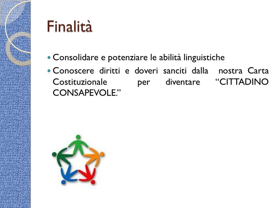 Finalità Consolidare e potenziare le abilità linguistiche