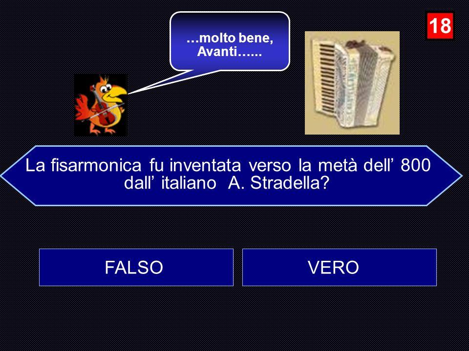 18 La fisarmonica fu inventata verso la metà dell' 800