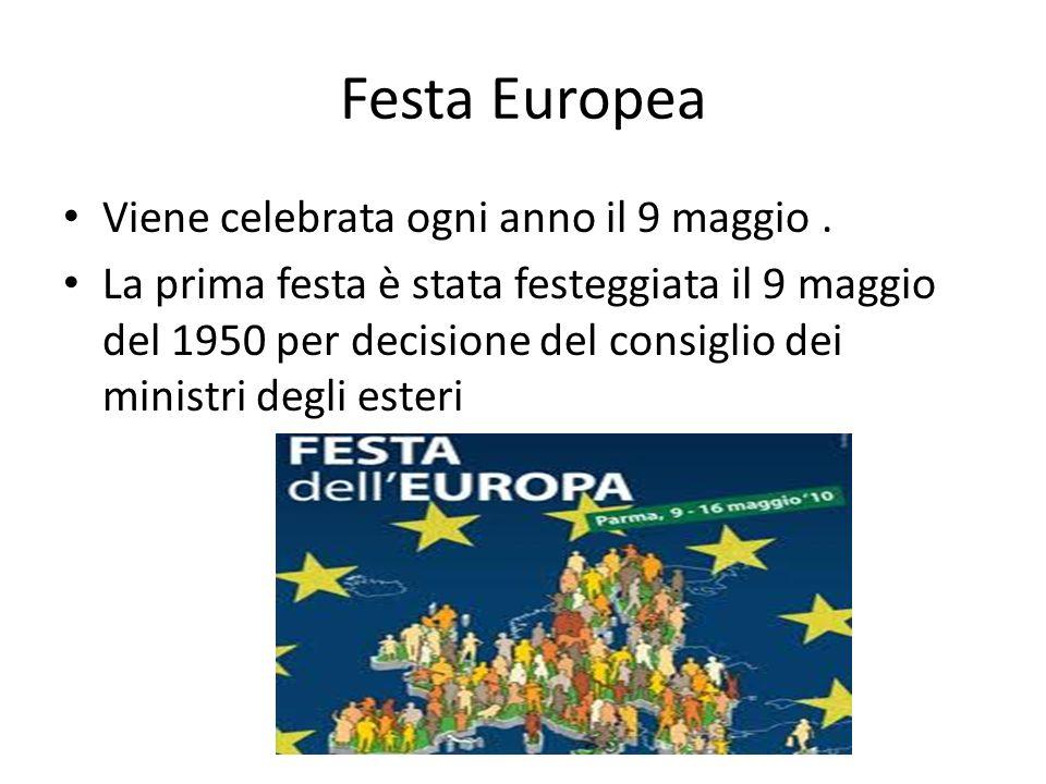 Festa Europea Viene celebrata ogni anno il 9 maggio .