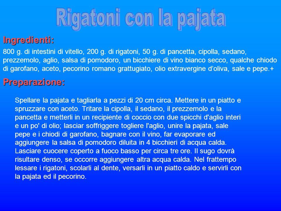 Rigatoni con la pajata Ingredienti: Preparazione: