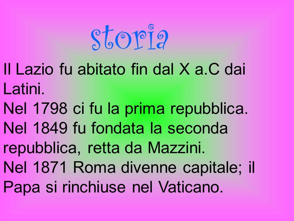 storia Il Lazio fu abitato fin dal X a.C dai Latini.