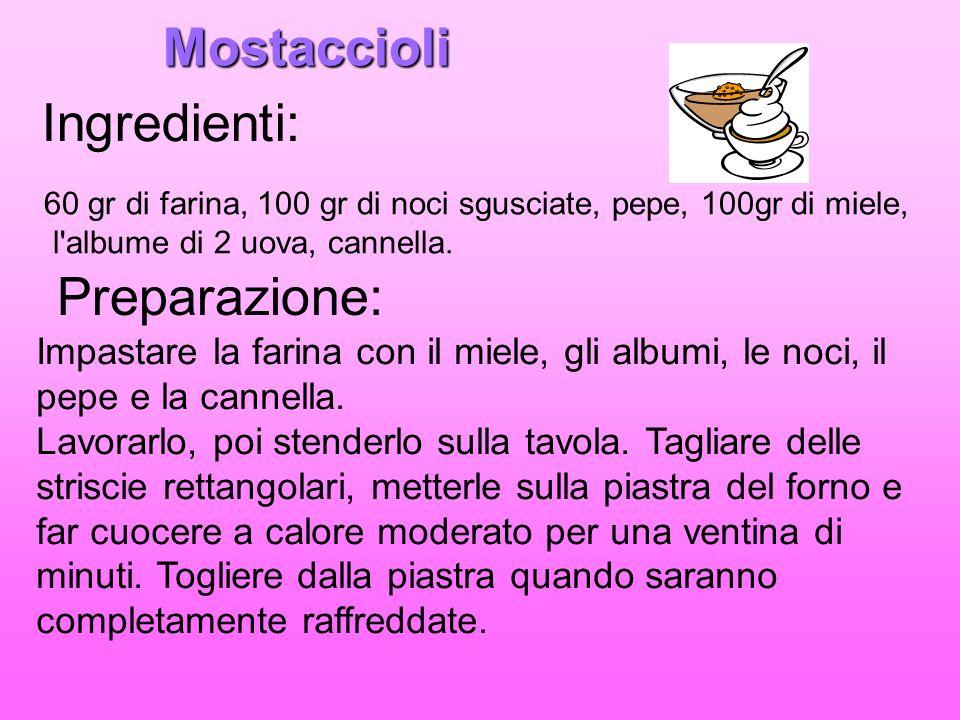 Mostaccioli Ingredienti:
