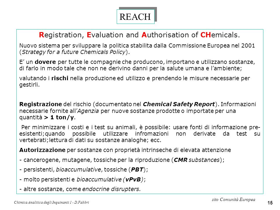 REACH Registration, Evaluation and Authorisation of CHemicals.