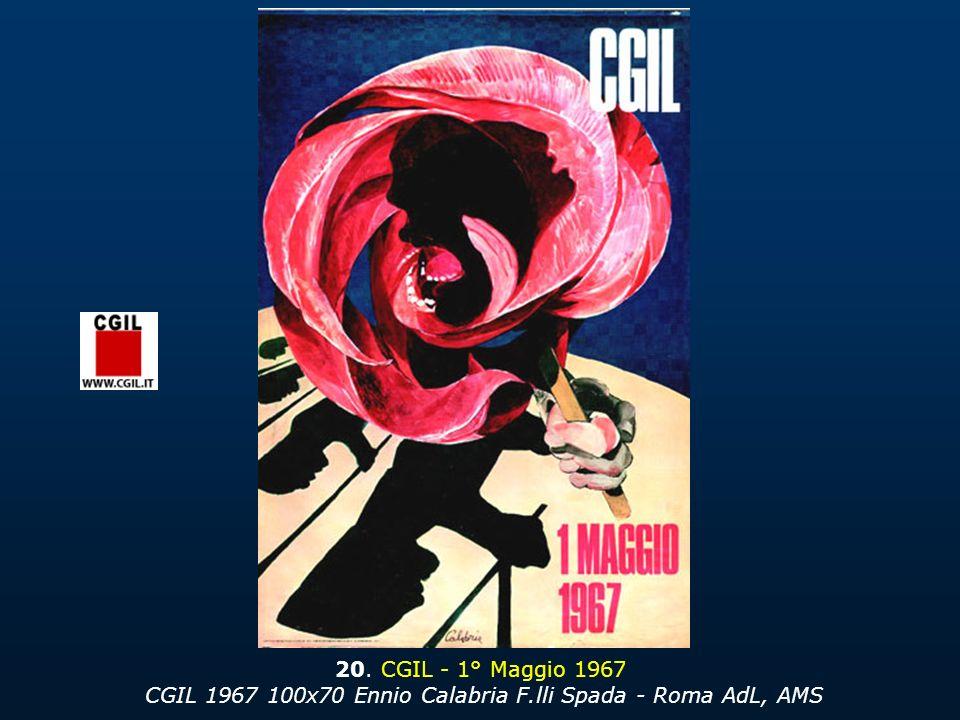 20. CGIL - 1° Maggio 1967 CGIL 1967 100x70 Ennio Calabria F
