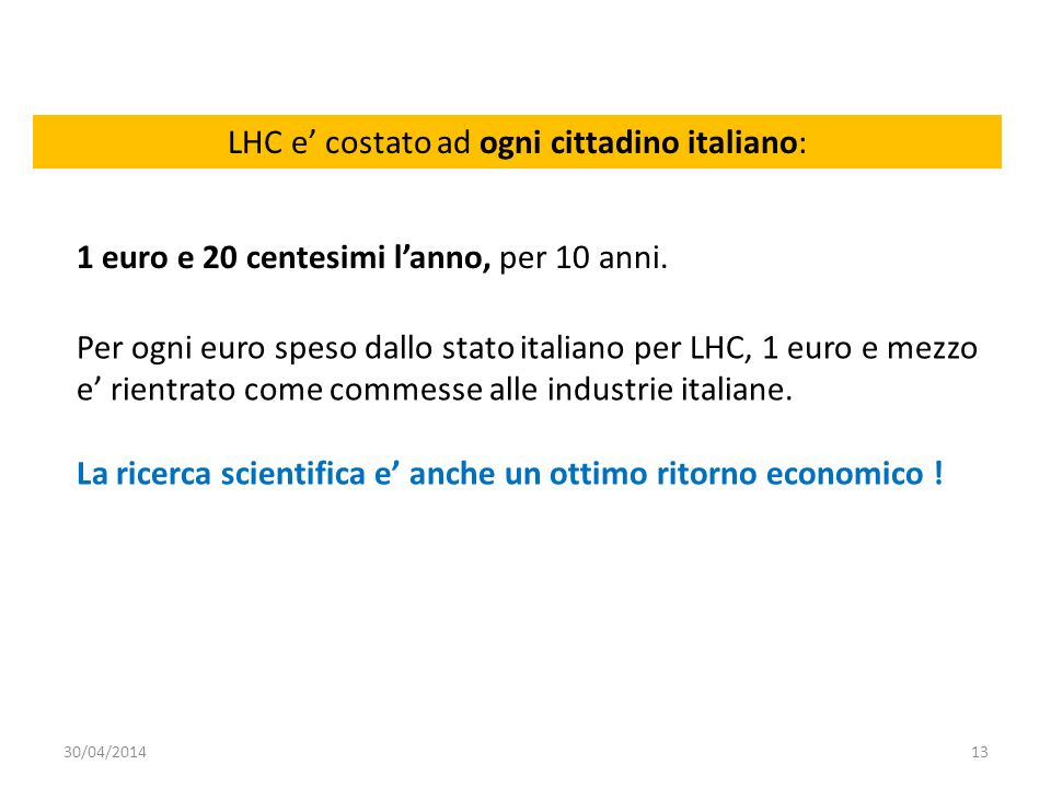 LHC e' costato ad ogni cittadino italiano: