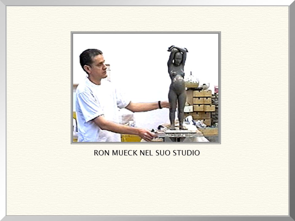 RON MUECK NEL SUO STUDIO