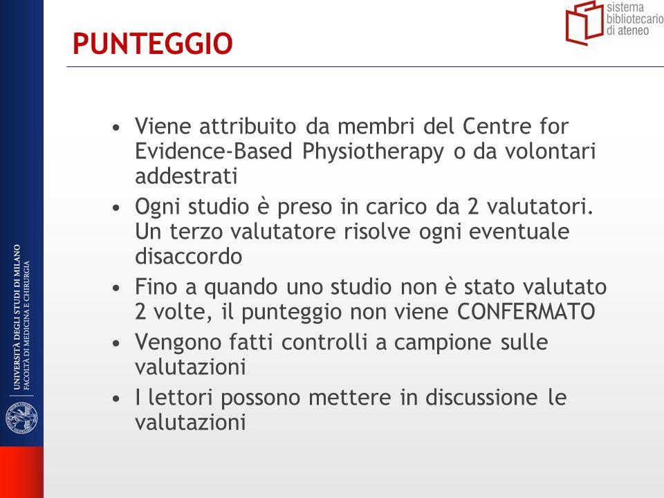 PUNTEGGIO Viene attribuito da membri del Centre for Evidence-Based Physiotherapy o da volontari addestrati.