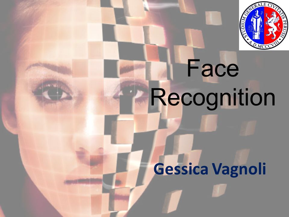Face Recognition Gessica Vagnoli