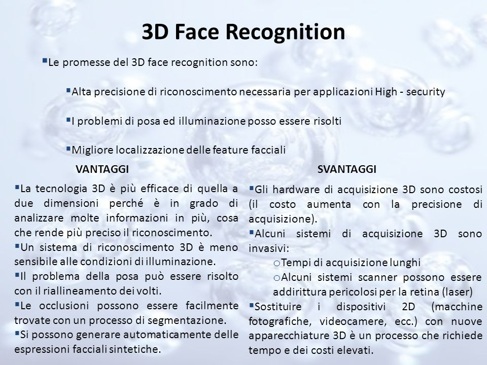 3D Face Recognition Le promesse del 3D face recognition sono: