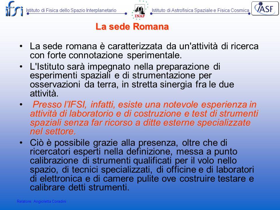 La sede Romana La sede romana è caratterizzata da un attività di ricerca con forte connotazione sperimentale.